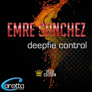 Emre Sanchez – Deepfie Control (Ibiza Edition)