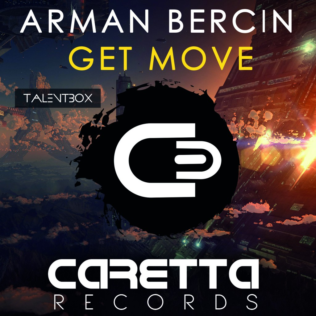 Arman Bercin Get Move (Upcoming) !