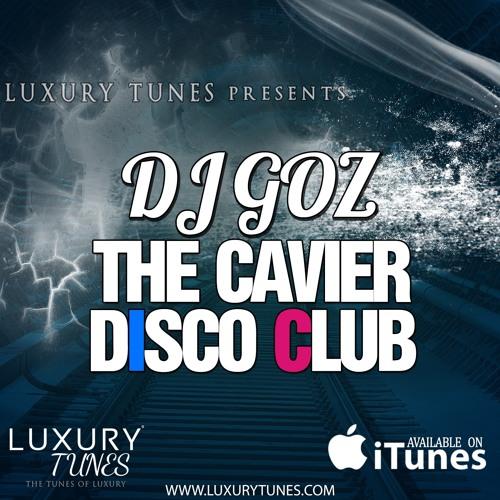 DJ GOZ – The Cavier Disco Club
