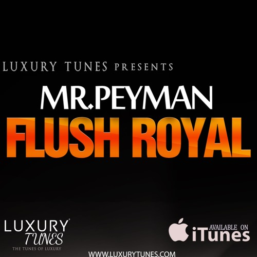 MR Peyman – Flush Royal
