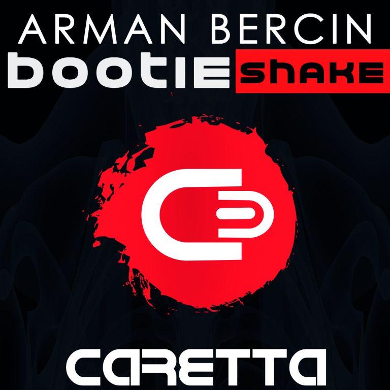Arman Bercin – Bootie Shake (Upcoming) !